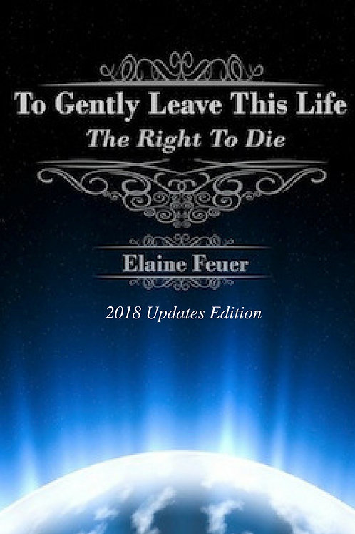 To Gently Leave This Life  Paperback