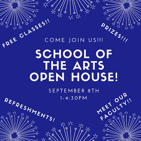 School of the arts Open House!.png