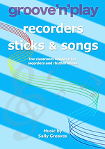 groove'n'play Recorders Sticks & Songs by Sally Greaves