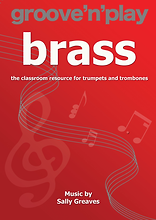 groove'n'play Brass whole class instrumenal programme by Sally Greaves