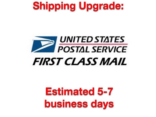 1st class shipping upgrade: 5-7 days estimated