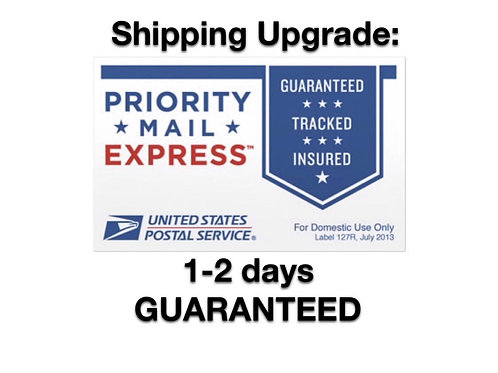 Express 1-2 day GUARANTEED shipping upgrade