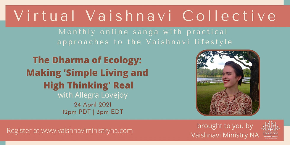 𝙑𝙞𝙧𝙩𝙪𝙖𝙡 𝙑𝙖𝙞𝙨𝙝𝙣𝙖𝙫𝙞 𝘾𝙤𝙡𝙡𝙚𝙘𝙩𝙞𝙫𝙚 —Zoom Sanga with Allegra Lovejoy (The Dharma of Ecology)