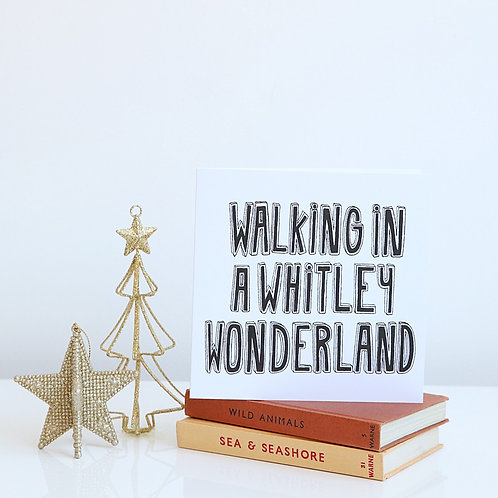 Walking in a Whitley Wonderland Christmas card