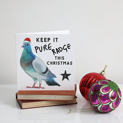 Keep It Pure Radge This Christmas card