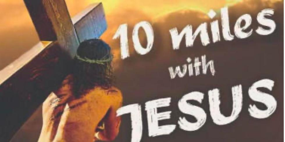 10 Miles with Jesus