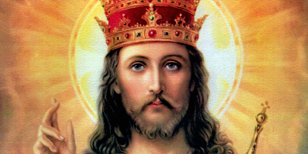 Our Lord Jesus Christ King of the Universe