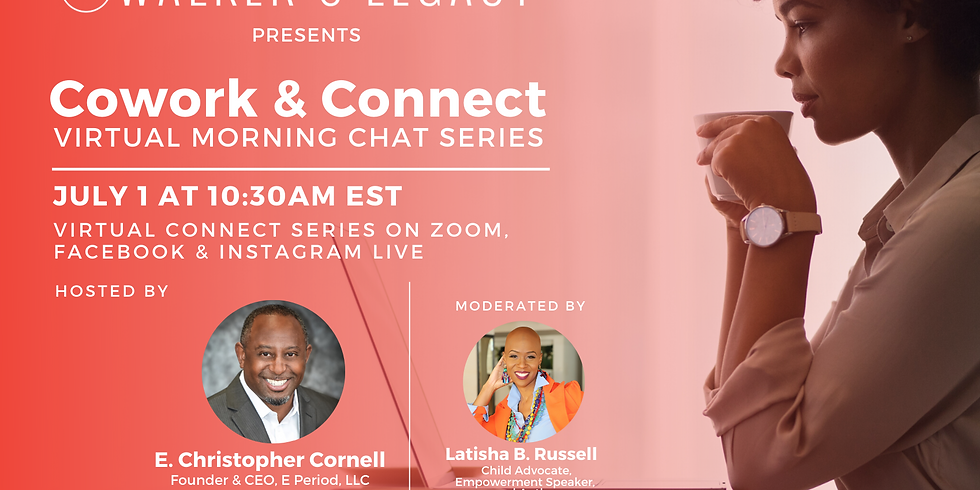 """Walker's Legacy Presents Cowork & Connect: A Virtual Chat Series with Christopher Cornell """"SPEAK LIKE A BOSS"""""""