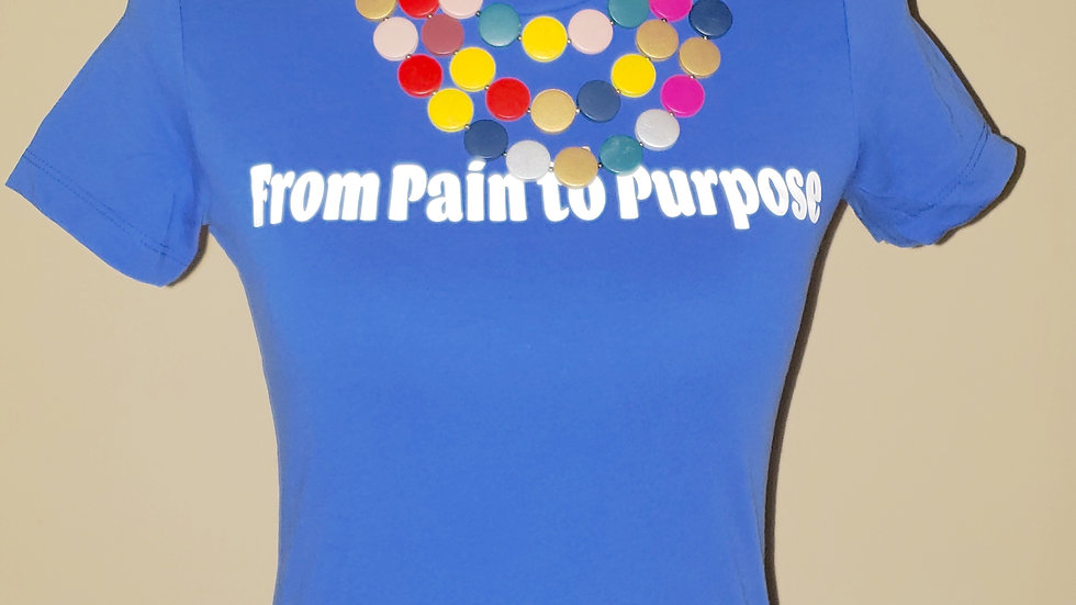 From Pain to Purpose T-Shirt