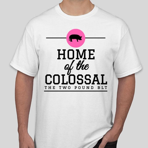 Home of the Colossal: White with Black Lettering