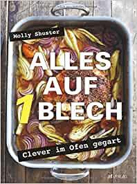 Alles auf 1 Blech - clever im Ofen gegart von Molly Shuster