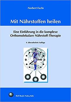 Mit Nährstoffen heilen von Norbert Fuchs