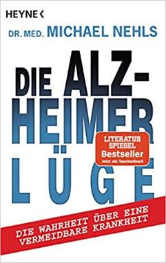 Die Alzheimerlüge von Dr. med. Michael Nehls