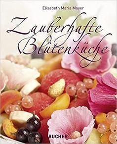 Zauberhafte Blütenküche von Elisabeth Maria Mayer
