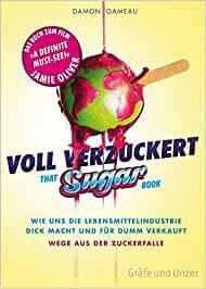 Voll verzuckert - That Sugar Book von Damon Gameau