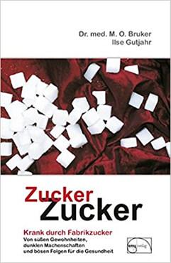 Zucker, Zucker - Krank durch Fabrikzucker von Dr. Bruker und Ilse Gutjahr