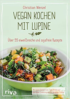 Vegan kochen mit Lupine von Christian Wenzel