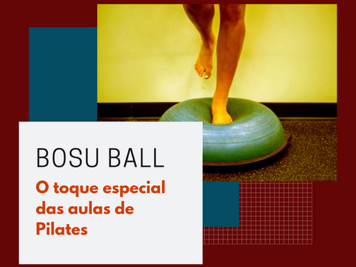 Bosu ball – O toque especial das aulas de Pilates