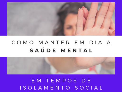 Como manter em dia a saúde mental em tempos de isolamento social