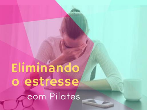 Eliminando o estresse com Pilates