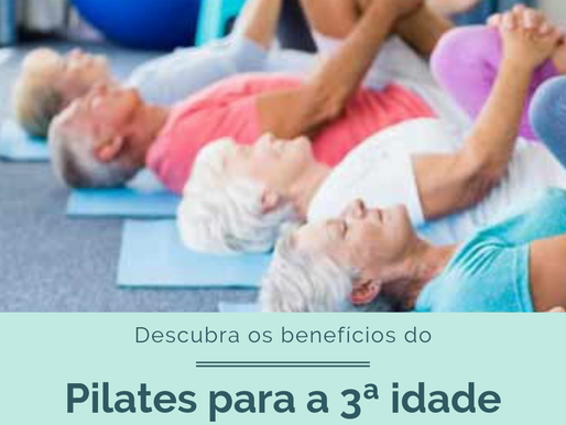 Descubra os benefícios do Pilates para a Terceira Idade