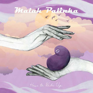 Malah Palinka - How To Wake Up