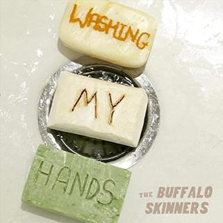 Buffalo Skinners - Washing My Hands