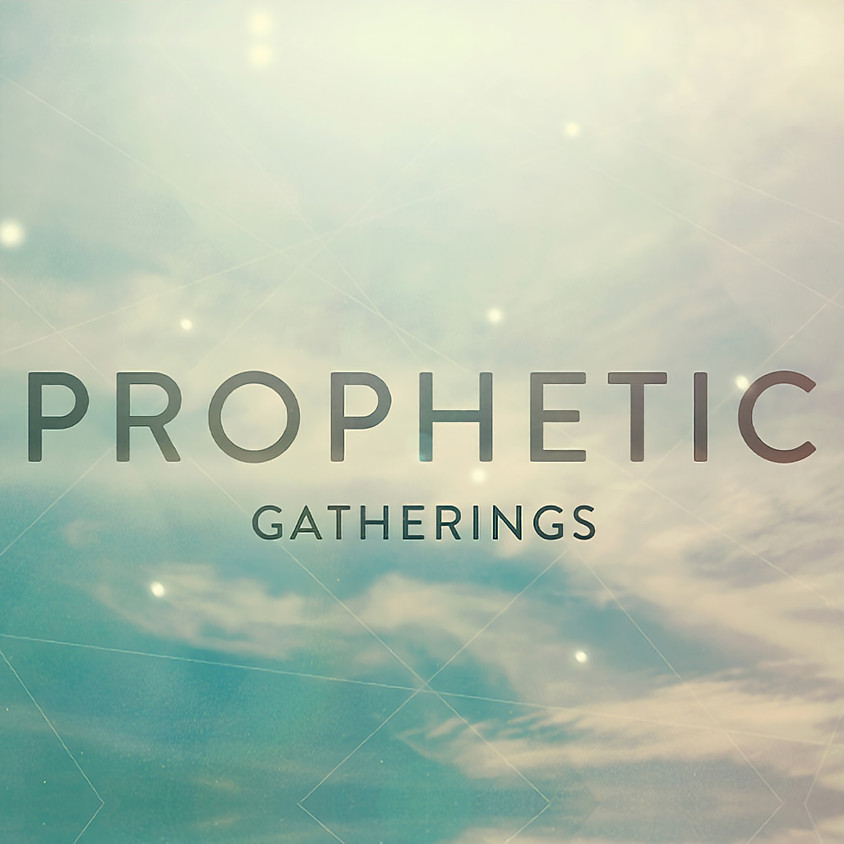Prophetic Gatherings