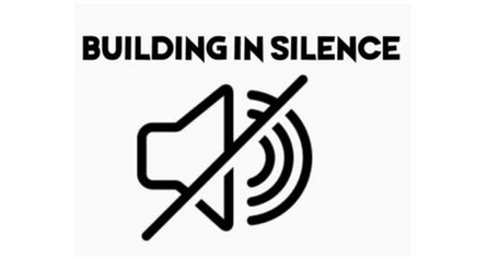 Building In Silence