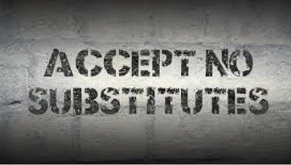 Accept No Substitutes