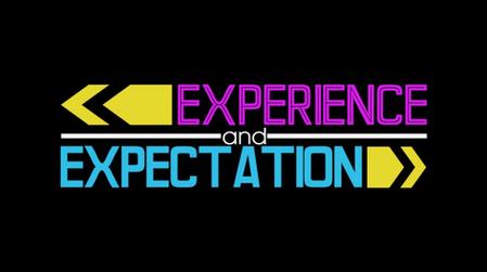 Experience & Expectation