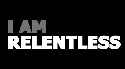 I Am Relentless