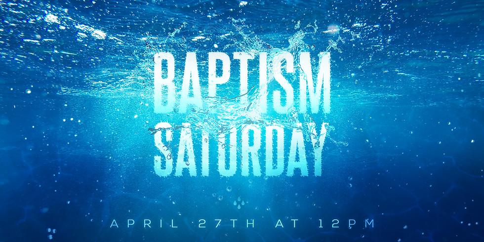Baptism Saturday