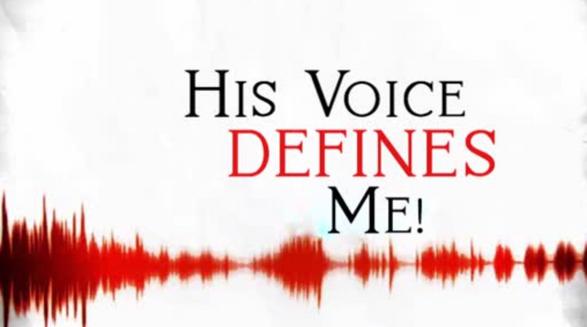His Voice Defines Me!