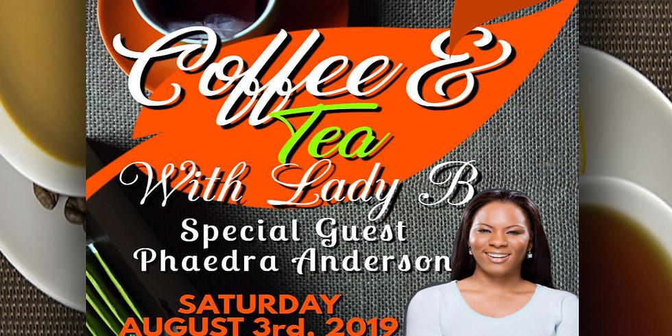 Coffee & Tea with Lady B