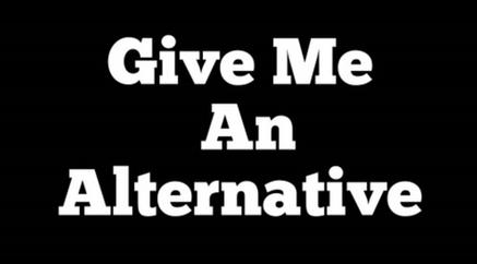 Give Me An Alternative