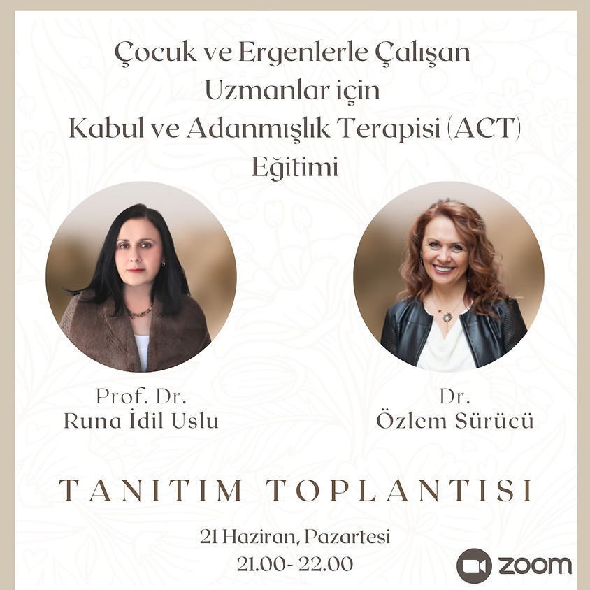 Çocuk ve Ergenlerle Çalışan Uzmanlar için Kabul ve Adanmışlık Terapisi (ACT) Eğitimi TANITIM TOPLANTISI