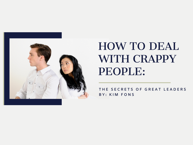 How to deal with crappy people: the secrets of great leaders