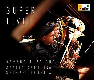 Super Live! ~Yamaha Tuba Duo~