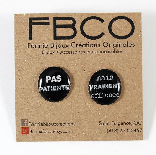 Boucles d'oreille FBCO ''Pas patiente mais vraiment efficace''