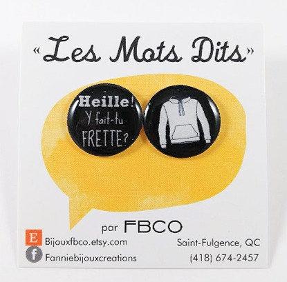Boucles d'oreille FBCO '' Message: Heille! Y fait-tu frette?''