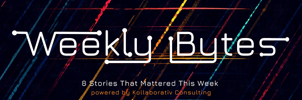 Weekly Bytes Newsletter from Kollaborativ Consulting