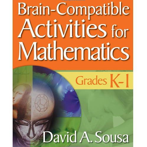 Brain-Compatible Activities for Mathematics, Grades K-1