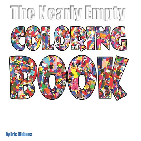 The Nearly Empty Coloring Book: Color Inside Your Own Lines