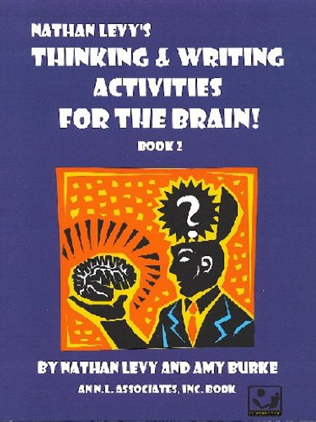 Thinking and Writing Activities for the Brain: Volume 2