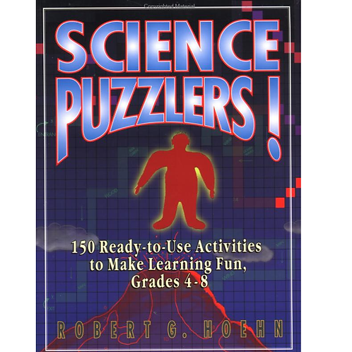 Science Puzzlers!: 150 Ready-to-Use Activities to Make Learning Fun, Grades 4-8