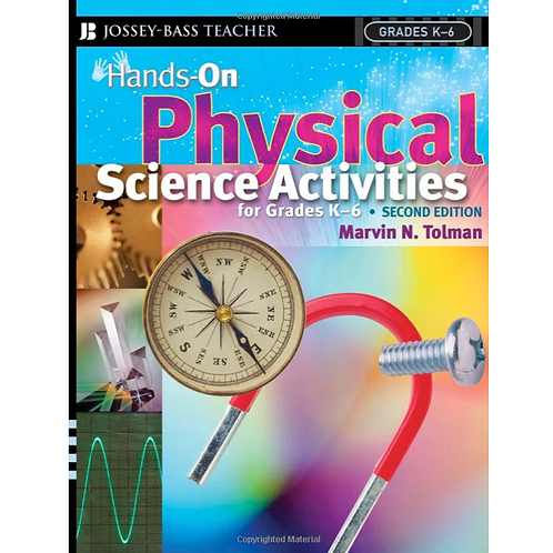 Hands-On Physical Science Activities for Grades K-6, Second Edition