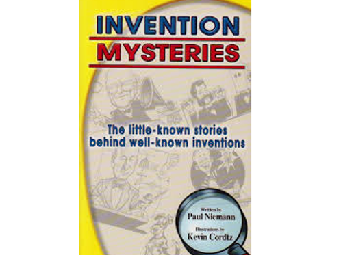 Invention Mysteries:  Little-Known Stories Behind Well-Known Inventions