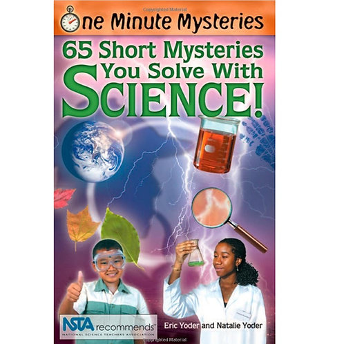 65 Short (One Minute) Mysteries You Can Solve with Science