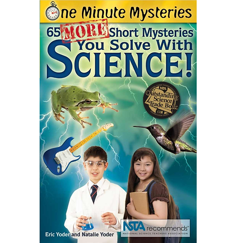 65 MORE Short (One Minute) Mysteries You Can Solve with Science